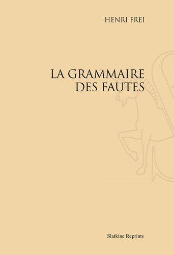 La Grammaire des Fautes. Introduction a la Linguistique Fonctionnelle. Assimilation et Differenciat