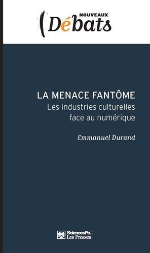 La menace fantme : Les industries culturelles face au numrique