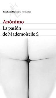 La pasión de Mademoiselle S. par  Anónimo