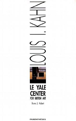 Louis I. Kahn : le Yale Center for British Art par Bruno J Hubert