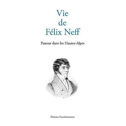 Vie de Félix Neff: Pasteur dans les Hautes-Alpes