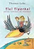 Tixi Tigerhai und das Geheimnis der Osterinsel - Thomas Lehr