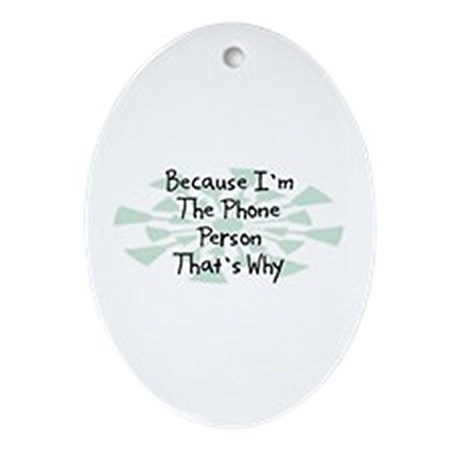CafePress Weihnachtsdekoration Because Phone Person, oval