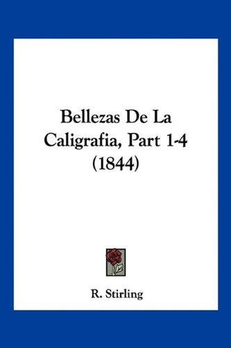 Bellezas de La Caligrafia, Part 1-4 (1844)