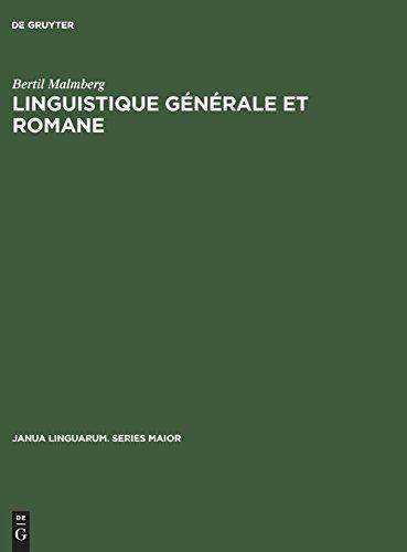 Linguistique Générale Et Romane: Etudes En Allemand, Anglais, Espagnol Et Français par Bertil Malmberg
