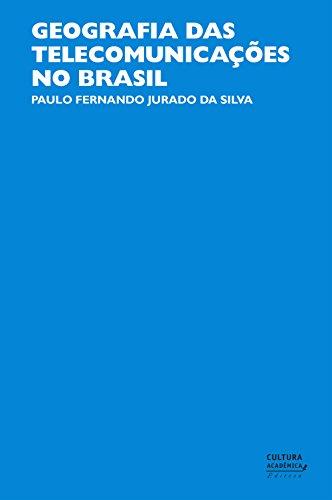 Geografia das telecomunicações no Brasil (Portuguese Edition) por Paulo Fernando Jurado da Silva