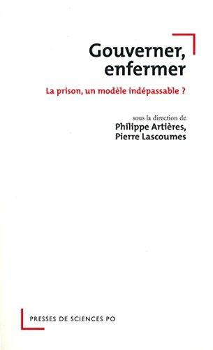 Gouverner, enfermer: La prison, un modèle indépassable ?