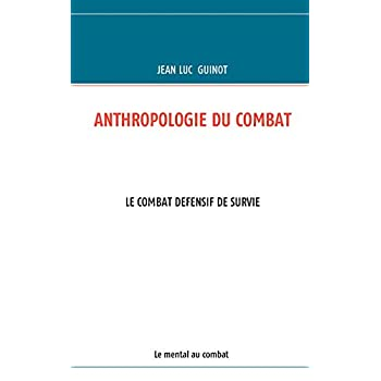 Anthropologie du combat : Le combat défensif de survie