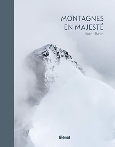 Montagnes en majesté par Robert Bösch