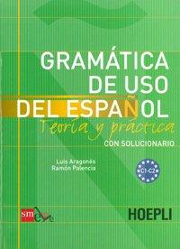 GRAMATICA DE USO DEL ESPANOL Teora y prctica con solucionario. Niveles C1-C2