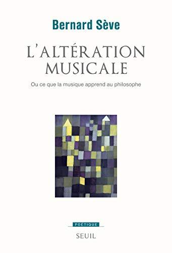 L'Altération musicale. Ou ce que la musique apprend au philosophe