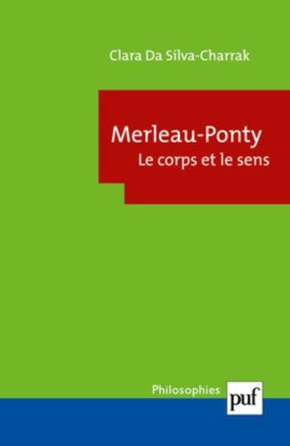 Merleau-Ponty : Le corps et le sens