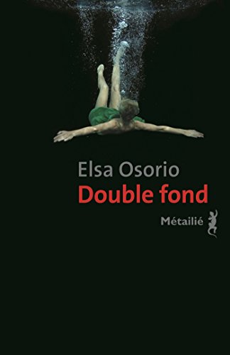 Double fond - Elsa Osorio