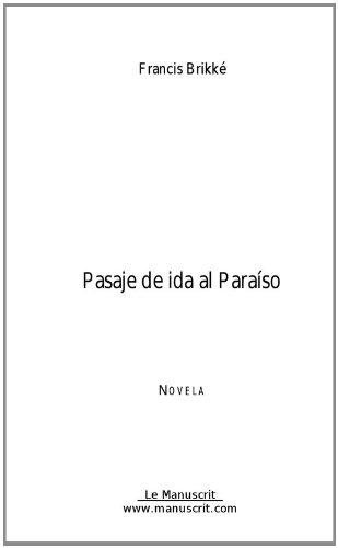 Pasaje de ida al Paraiso (FICTION) por Francis Brikké