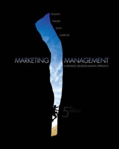 mullins j walker o 2010 marketing management a strategic decision making approach 7th ed Perspectives of customer relationship management data which are potentially interesting for strategic decision making walker, oc, mullins, jw.