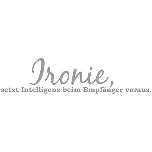 WANDKINGS Wandtattoo - Ironie setzt Intelligenz beim Empfänger voraus - 190 x 46 cm - Mittelgrau - Wähle aus 5 Größen & 35 Farben