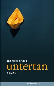 untertan: Roman von [Zelter, Joachim]