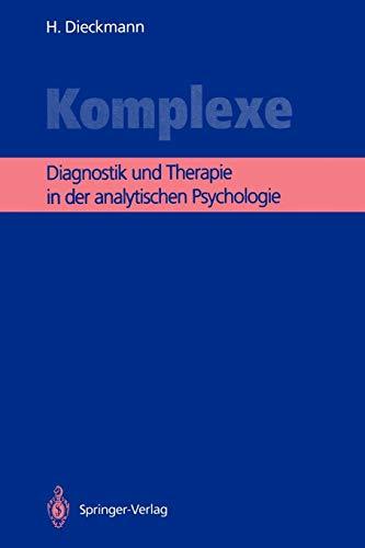 Komplexe: Diagnostik und Therapie in der analytischen Psychologie