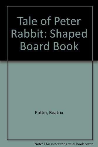 Tale of Peter Rabbit: Shaped Board Book