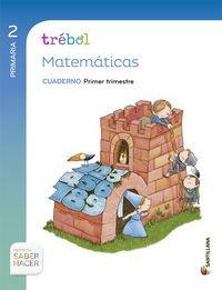 GLOBALIZADO TREBOL CUADERNO MATEMATICAS 2 PRIMARIA 1 TRIM SABER HACER - 9788468020976