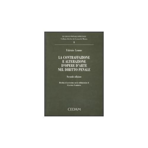 La Contraffazione E Alterazione D'opere D'arte Nel Diritto Penale