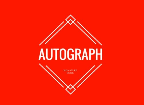Autograph Signature Book: Red Blank Unlined Scrapbook Keepsake For All Your Favorite Stars & Characters. Memorabilia Album Gift | 8.25