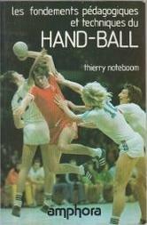 Les fondements pédagogiques et techniques du hand-ball par Thierry Noteboom