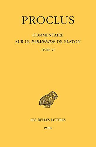 Commentaire sur le Parmnide de Platon. Tome VI : Livre VI