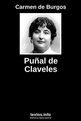 Puñal de claveles eBook: Carmen de Burgos: Amazon.es: Tienda ...