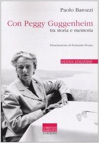 Con Peggy Guggenheim. Tra storia e memoria