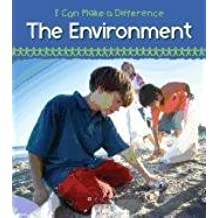 Helping the Environment (I Can Make a Difference (Heinemann))