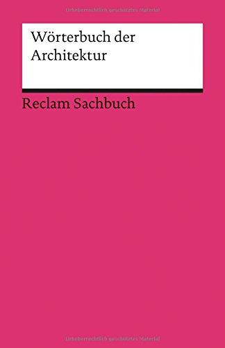 Wörterbuch der Architektur (Reclams Universal-Bibliothek, Band 18701) Buch-Cover