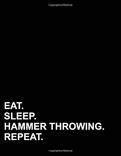 Eat Sleep Hammer Throwing Repeat: Graph Paper Notebook: 1/4 Inch Squares, Blank Graphing Paper with Borders (Graph Paper Notebook: 1/4 Inch Squares With Border, Band 60)