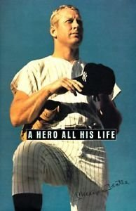 A Hero All His Life: Merlyn, Mickey Jr, David, and Dan Mantle: a Memoir