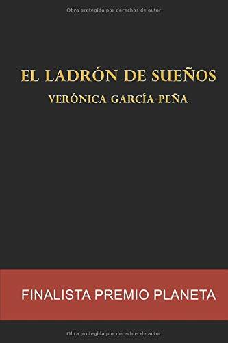 El ladrón de sueños: Finalista Premio Planeta por Verónica García-Peña