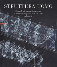 Struttura uomo. Manuale di anatomia artistica: 2
