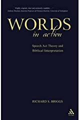 [(Words in Action : Speech ACT Theory and Biblical Interpretation)] [By (author) Richard Briggs] published on (July, 2004) Paperback