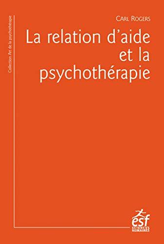 La relation d'aide et la psychothérapie (L'art de la psychothérapie) (French Edition) (Jean Rogers)