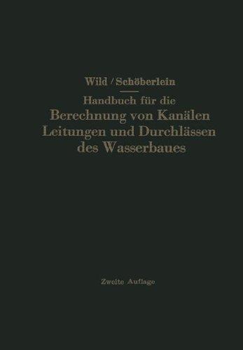 Handbuch für die Berechnung von Kanälen Leitungen und Durchlässen des Wasserbaues (German Edition)