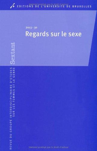 Sextant, N° 30/2013 : Regards sur le sexe