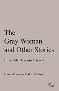 The Gray Woman and Other Stories par Elizabeth Gaskell