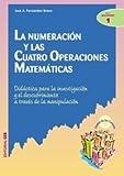 La Numeración Y Las Cuatro Operaciones Matemáticas - 2ª Edición (Ciudad de las Ciencias)