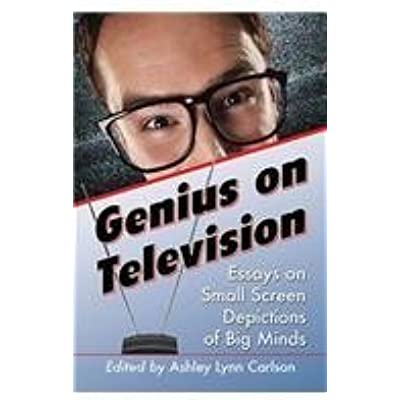 Meade Jerald Genius On Television Essays On Small Screen  Hi Ebook Lovers Wanna Read Genius On Television Essays On Small Screen  Depictions Of Big Minds By Ashley Lynn Carlson  Pdf By  Best Online Will Writing Services also Powerpoint Writing Service  English Essays Book