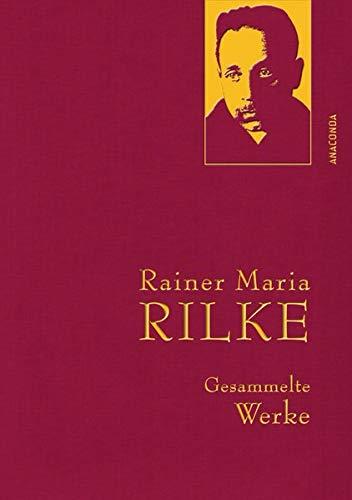 Rainer Maria Rilke - Gesammelte Werke (Anaconda Gesammelte Werke)