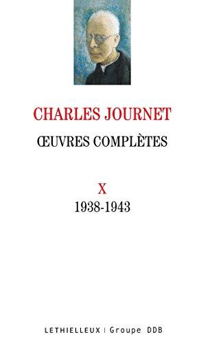 Oeuvres complètes : Volume 10 (1938-1943) par Charles Journet
