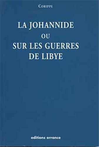 La Johannide ou Sur les guerres de Libye par Corippe