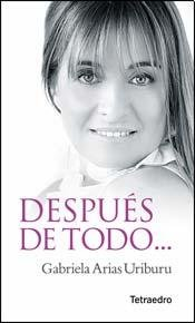 Despues de todo? el amor lo hizo posible / After All... Love Made ??It Possible par  Gabri Arias Uriburu
