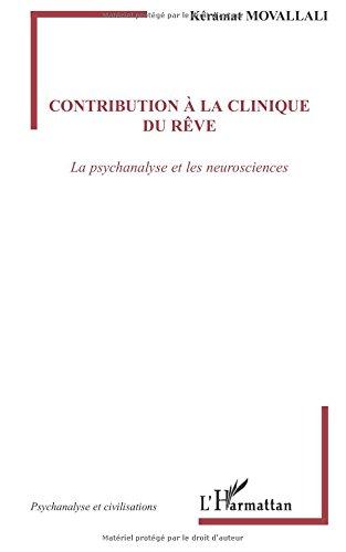 Contribution à la Clinique du Rêve, la Psychanalyse et les Neurosciences