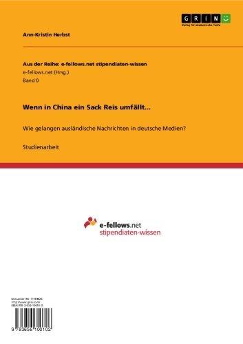 Wenn in China ein Sack Reis umfällt...: Wie gelangen ausländische Nachrichten in deutsche Medien?