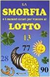 Scarica Libro La smorfia e i numeri sicuri per vincere al lotto (PDF,EPUB,MOBI) Online Italiano Gratis